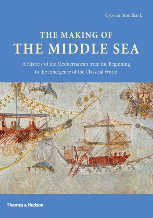 Cyprian Broodbank, The Making of the middle-sea