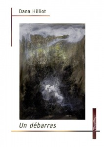 Un Débarras (L'Orpailleur, Toulouse, 2014)